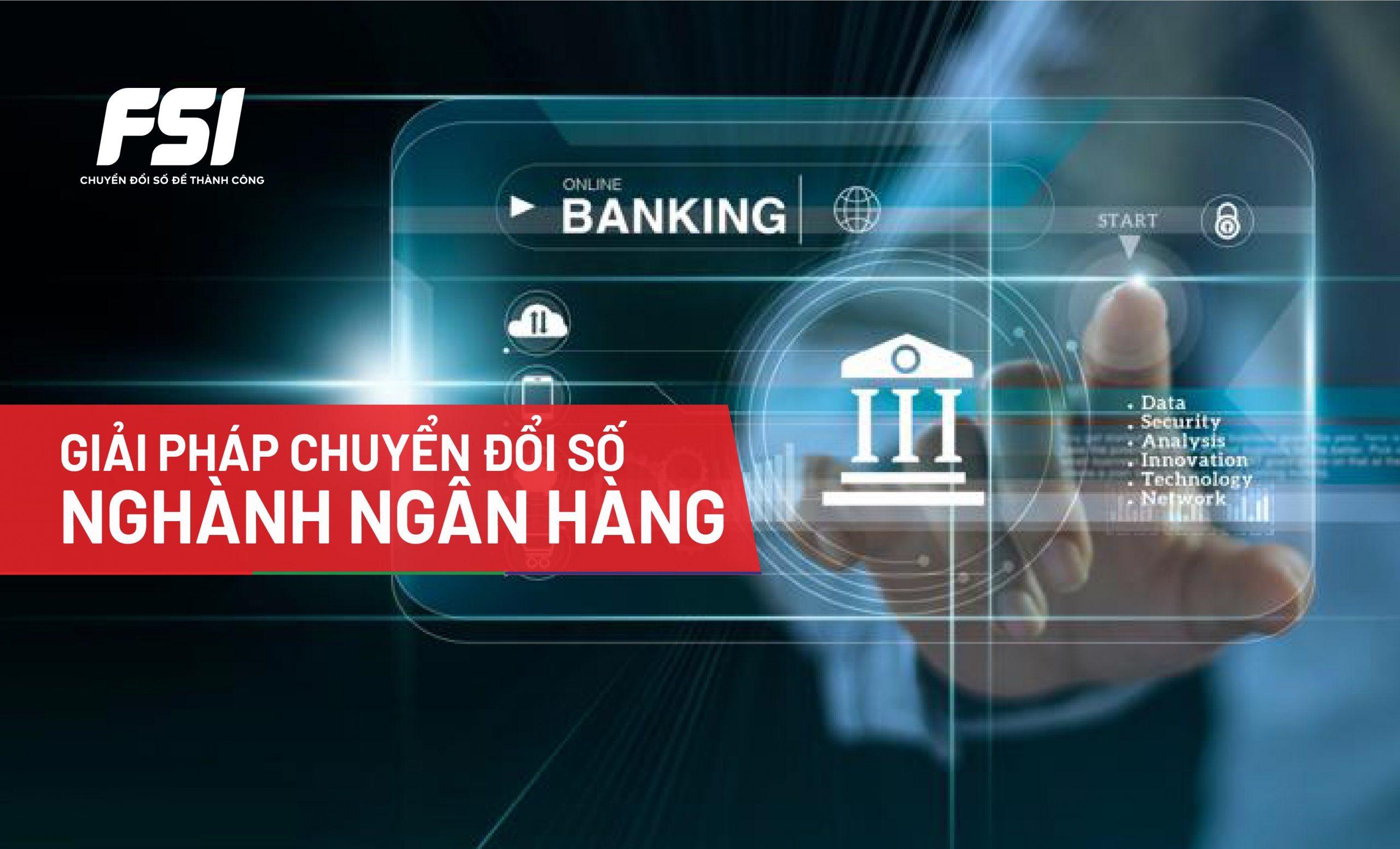 Chuyển đổi số trong lĩnh vực ngân hàng là xu hướng tất yếu không thể chuyển dịch
