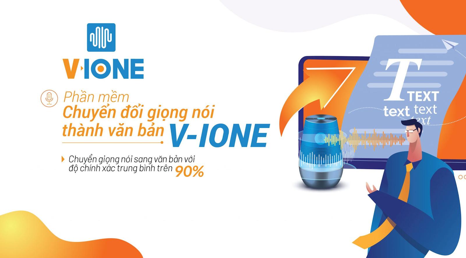 Phần mềm chuyển giọng nói thành văn bản V-IONE có độ nhận dạng chính xác lên tới 98%